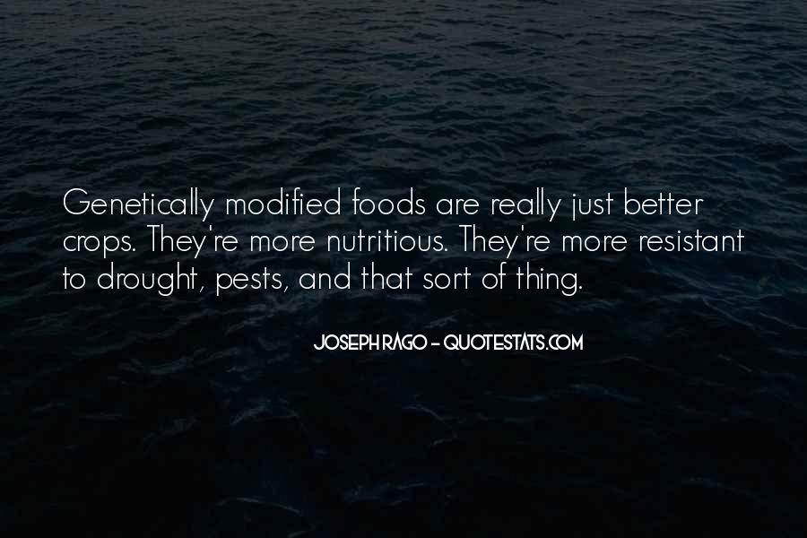 Quotes About Genetically Modified Food #1126757