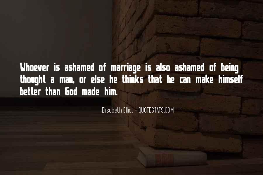 Quotes About Not Being Ashamed Of God #633722