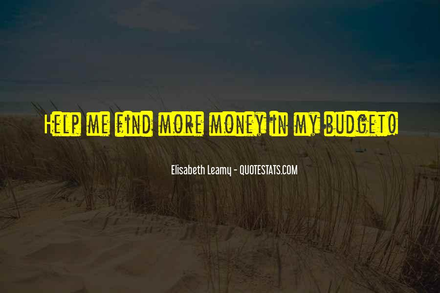 Quotes About More Money #36148