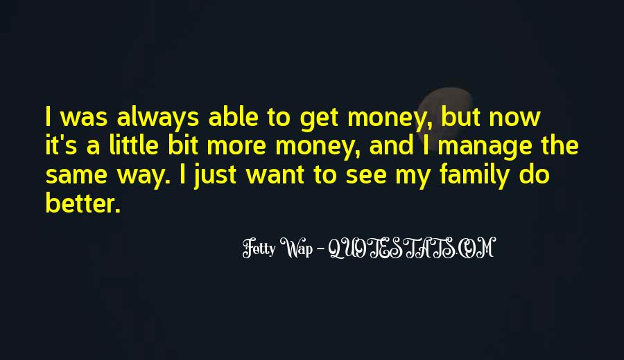 Quotes About More Money #76640
