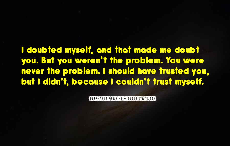 Quotes About Doubt And Trust #138825