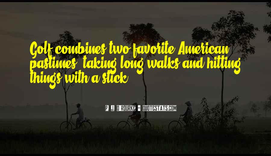 Quotes About Pastimes #1493166