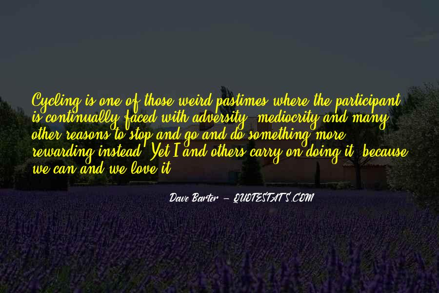Quotes About Pastimes #475452