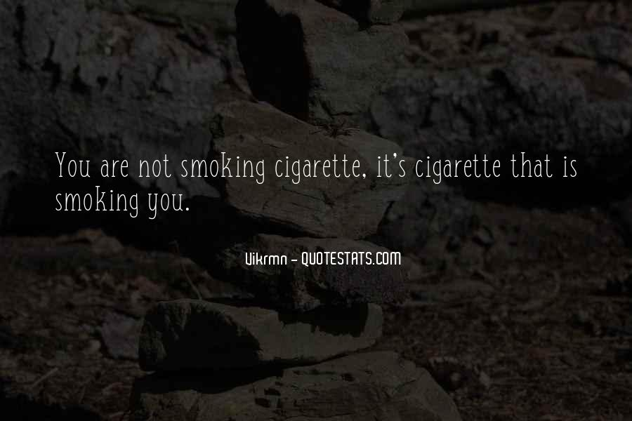 Quotes About Smoking Being Bad #126700