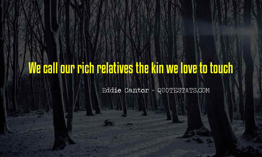 Quotes About Relatives You Love #1495575