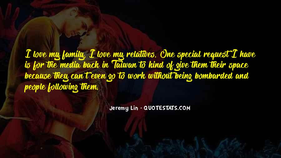 Quotes About Relatives You Love #1515709