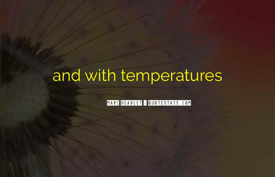 Quotes About Temperatures #1445239