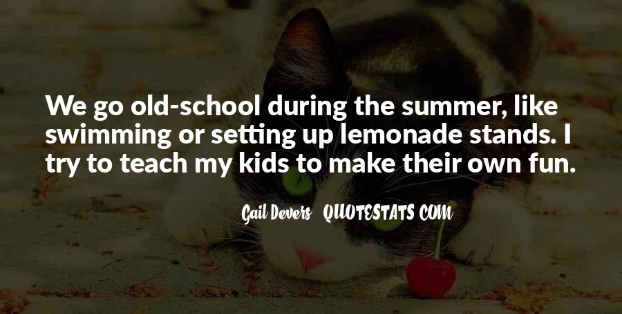 Quotes About Having Fun In The Summer #1454704