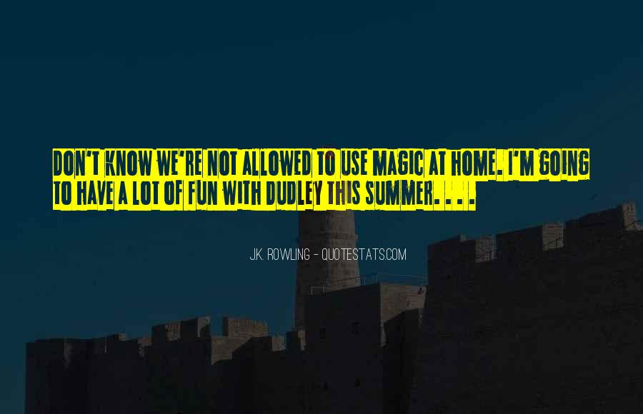 Quotes About Having Fun In The Summer #741779