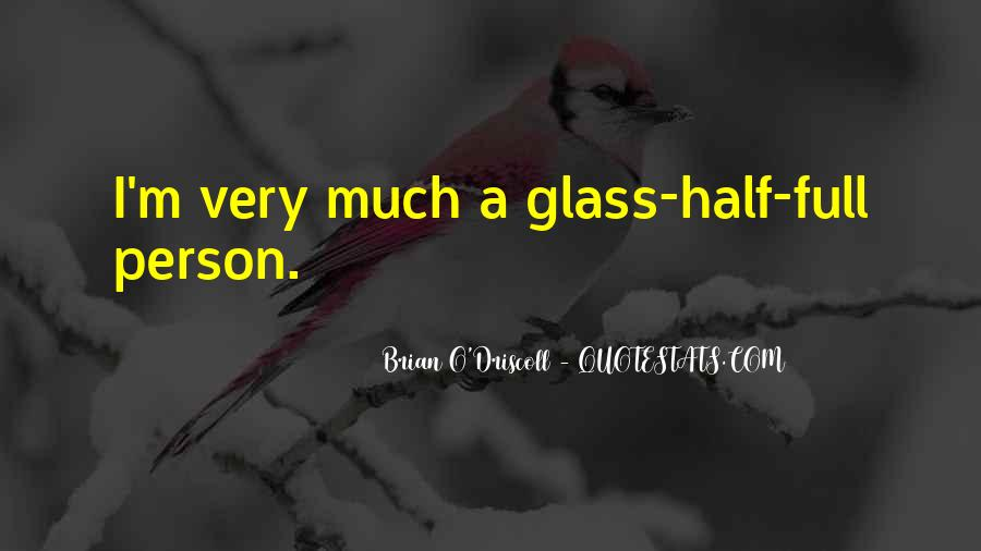 Quotes About Half Full #13509