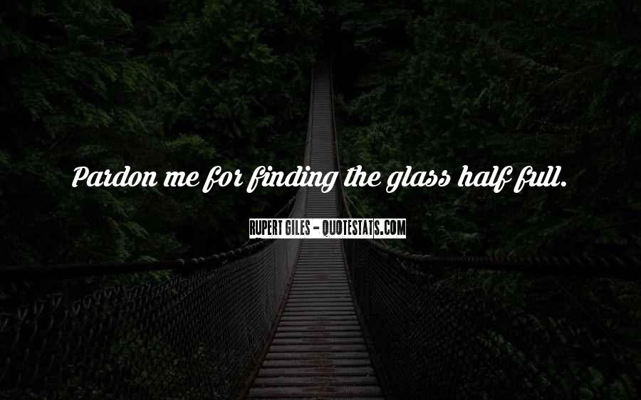 Quotes About Half Full #245516