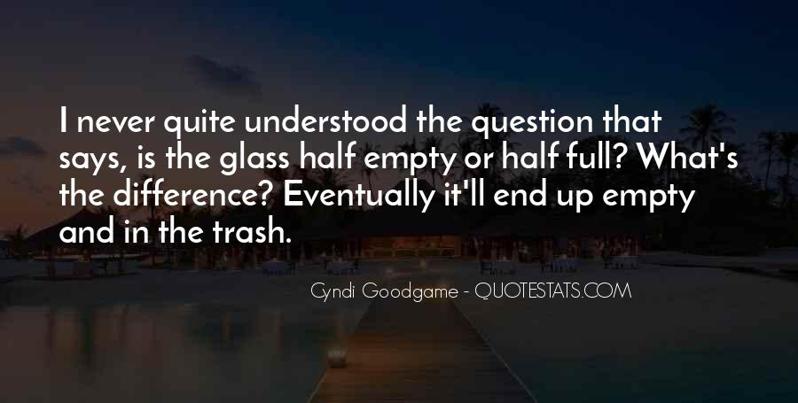 Quotes About Half Full #287180