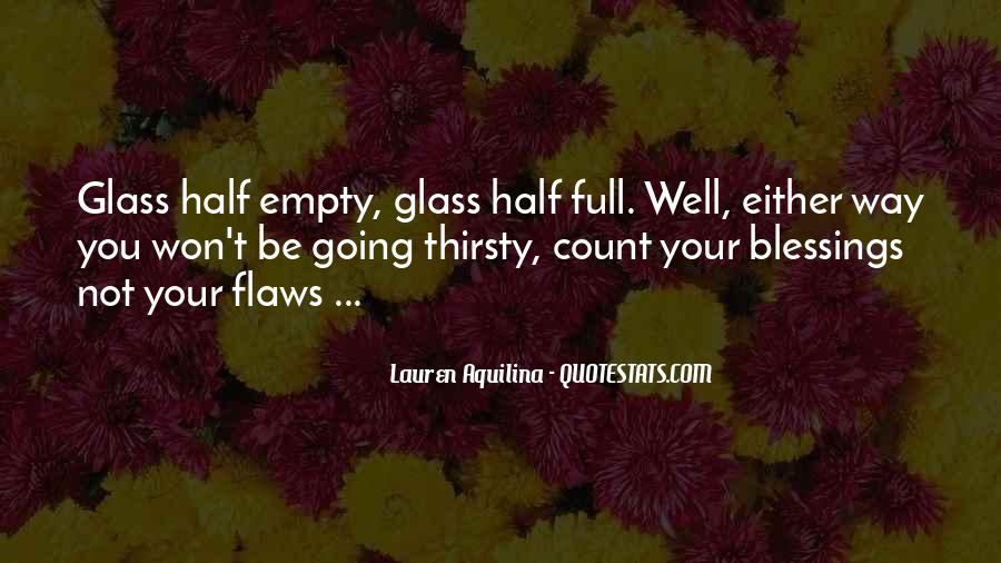 Quotes About Half Full #289502
