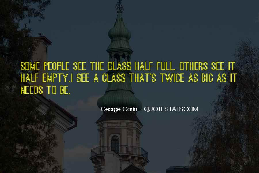 Quotes About Half Full #310687