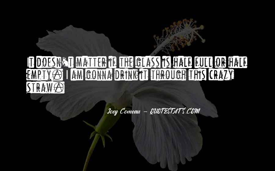 Quotes About Half Full #428286