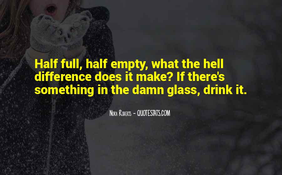 Quotes About Half Full #496189