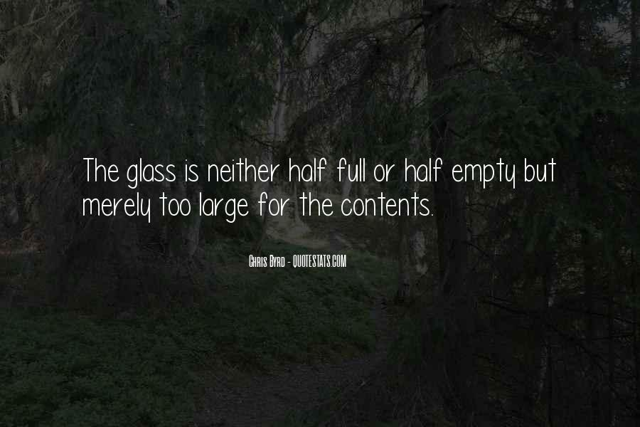 Quotes About Half Full #628538