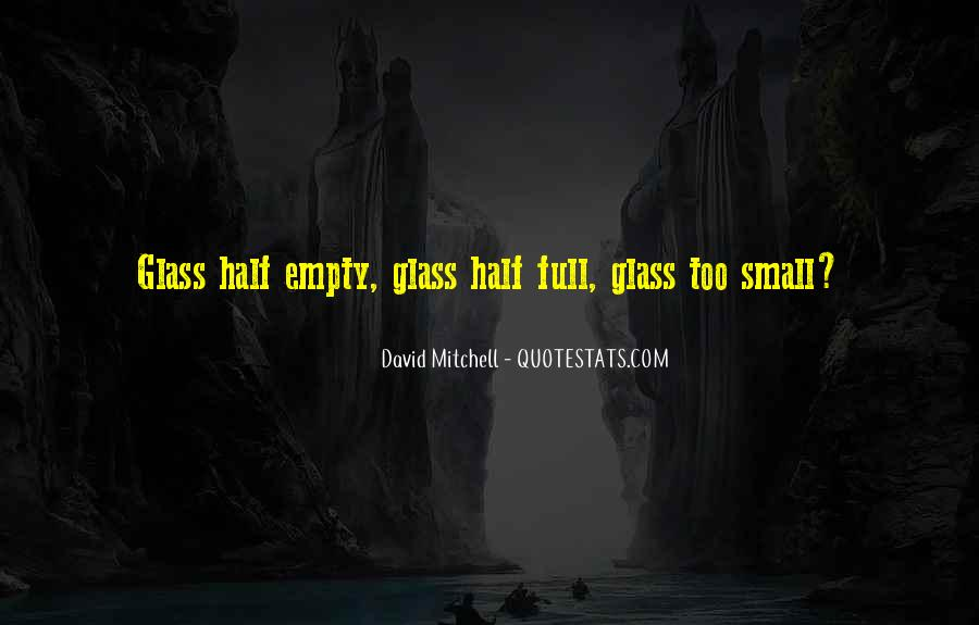Quotes About Half Full #636017
