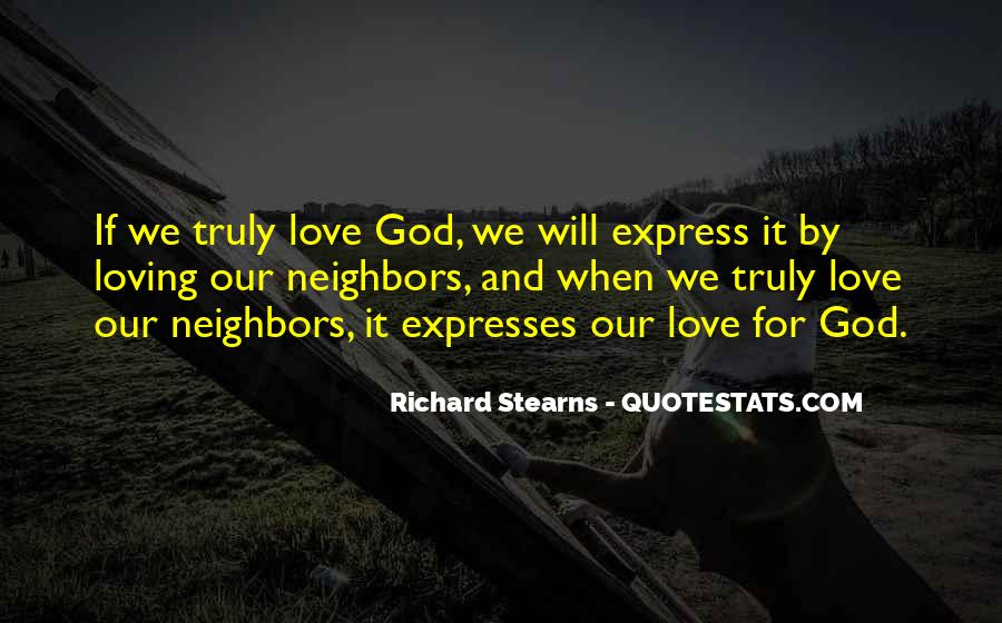 Quotes About Loving Our Neighbors #1503952