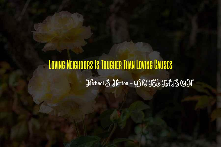 Quotes About Loving Our Neighbors #1682490