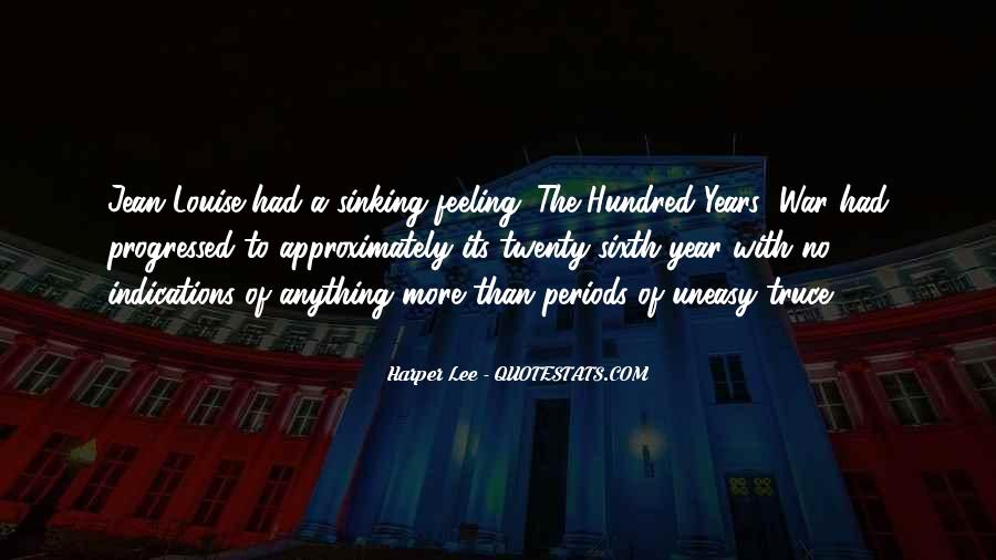 Quotes About Having An Uneasy Feeling #1180863