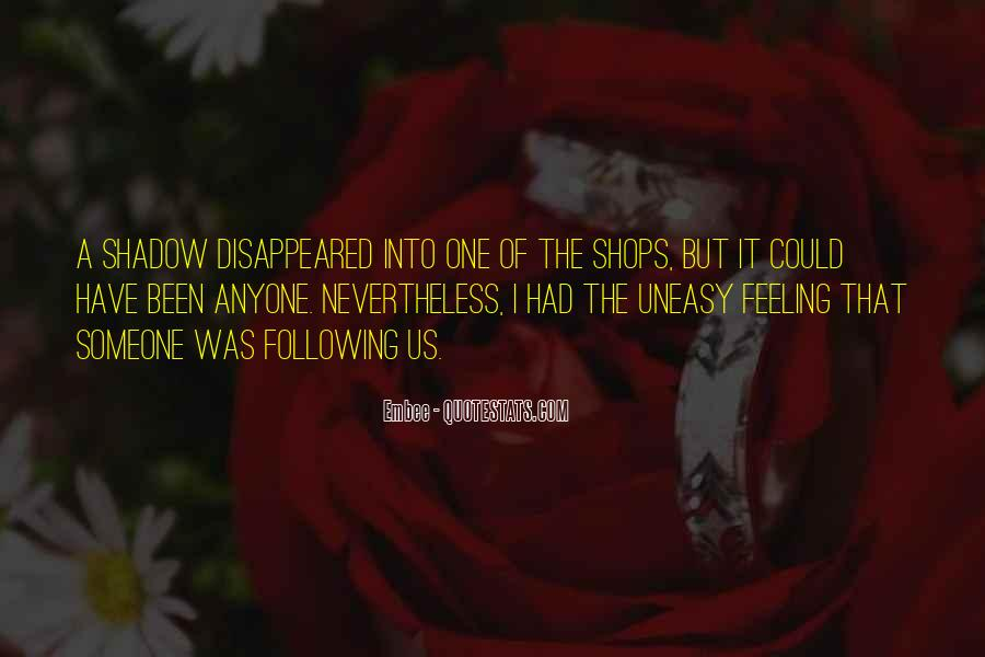 Quotes About Having An Uneasy Feeling #373188
