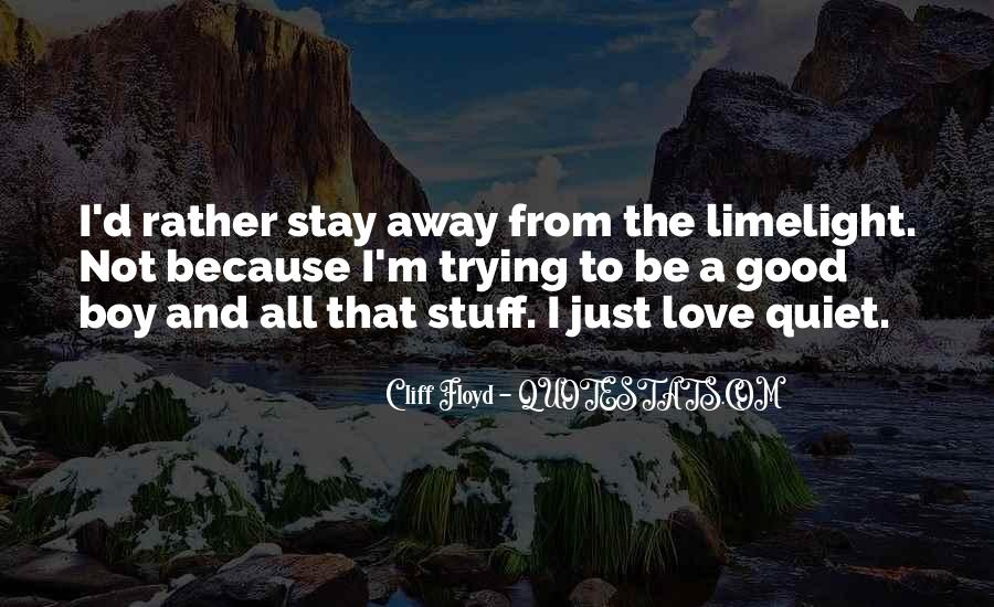 Quotes About Stay Away From Love #755678