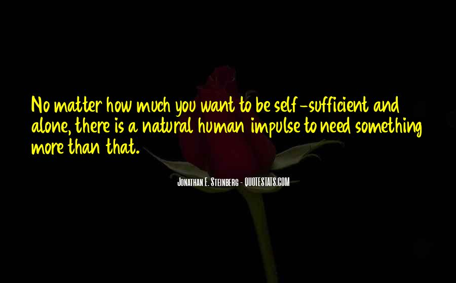 Quotes About Need And Want #6764