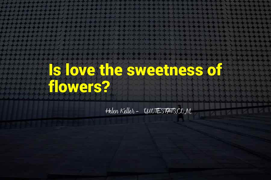 Quotes About Sweetness Of Love #643394