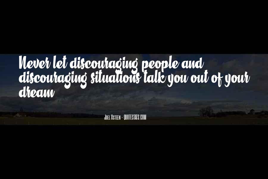 Quotes About Discouraging #1079488
