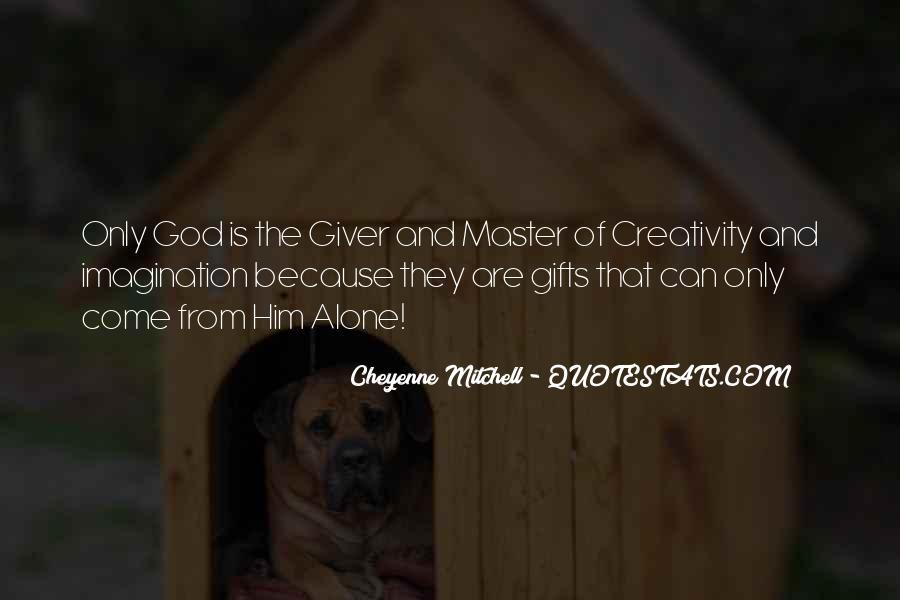 Quotes About Creativity And God #972349