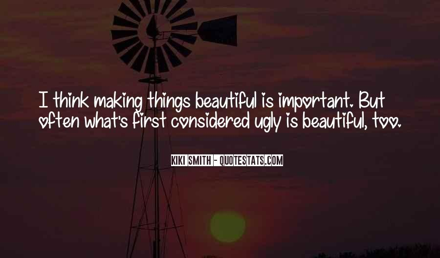 Quotes About Making Things Beautiful #716071