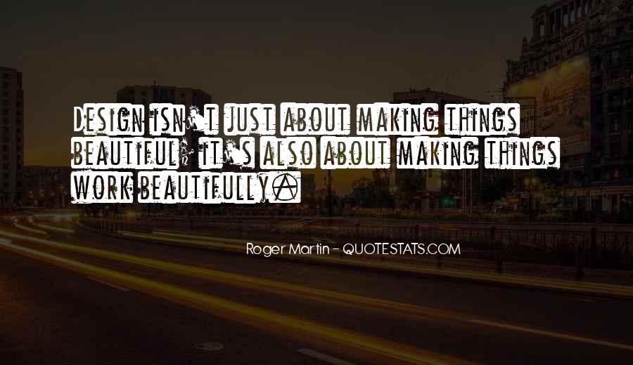 Quotes About Making Things Beautiful #96349