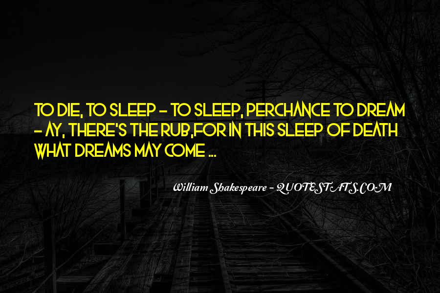 Quotes About What Dreams May Come #1557084