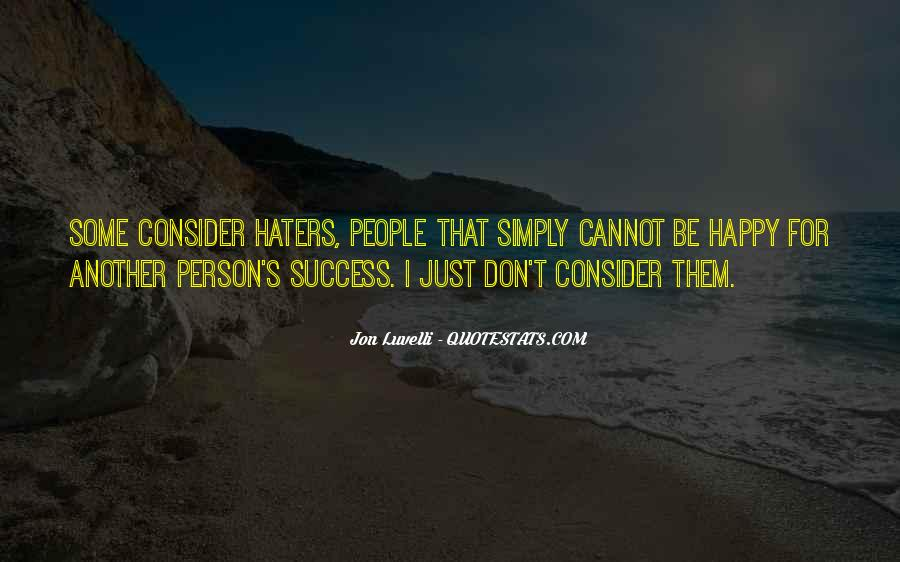 Quotes About Success And Haters #1798367