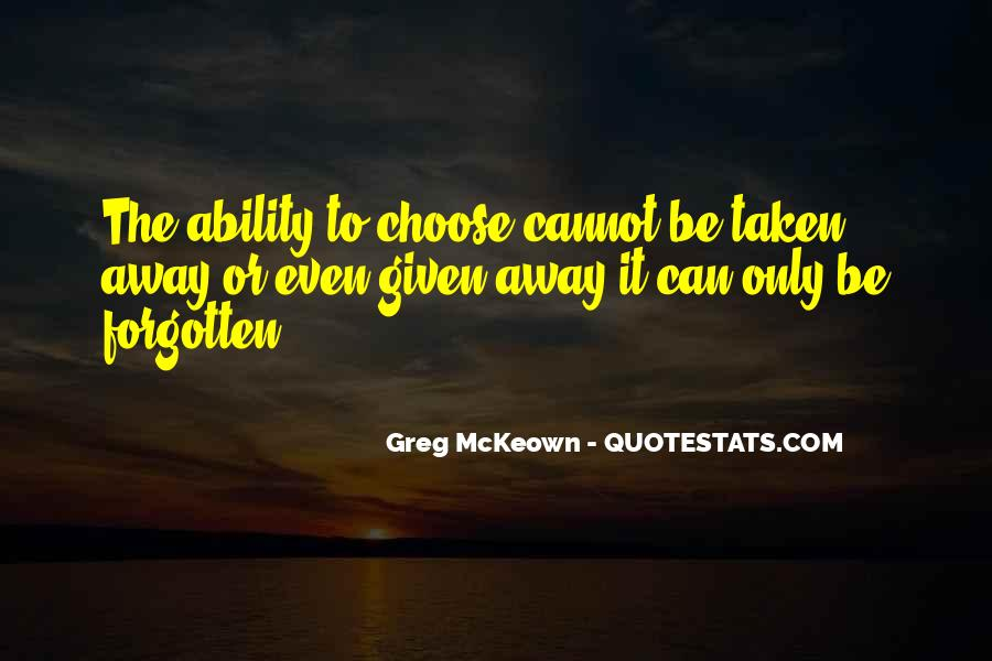 Quotes About Ability To Choose #1059709