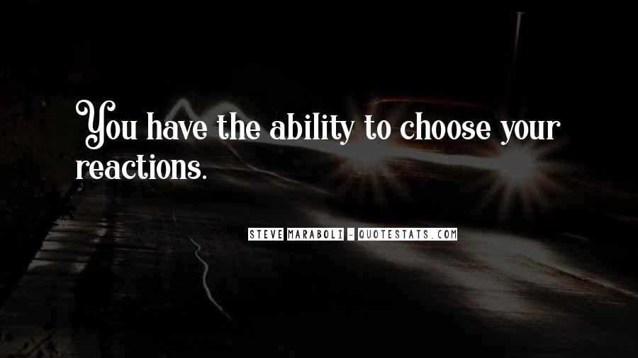 Quotes About Ability To Choose #1069798