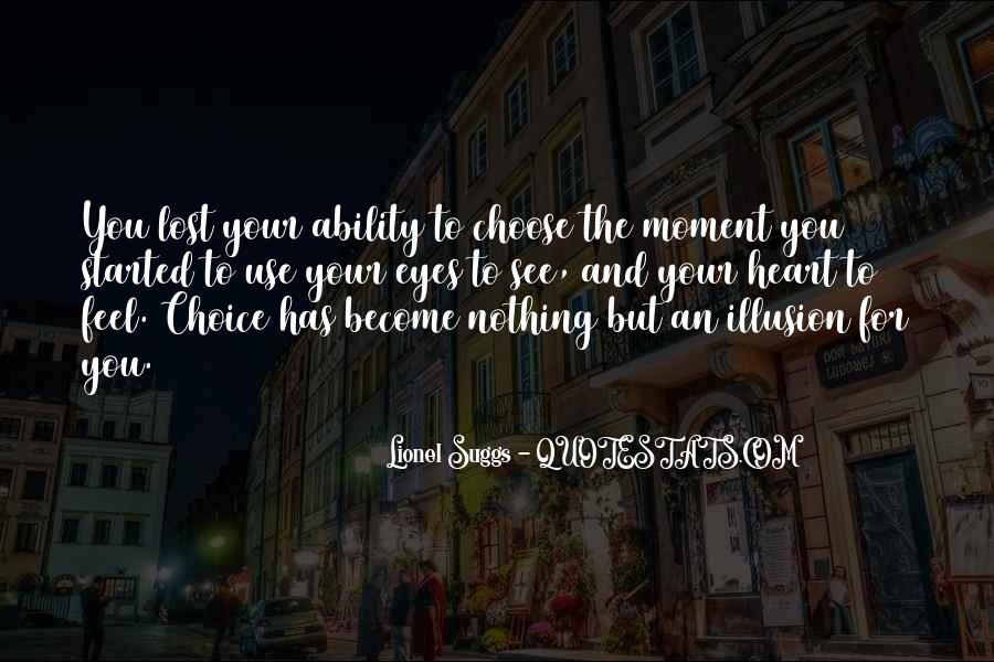 Quotes About Ability To Choose #1195526