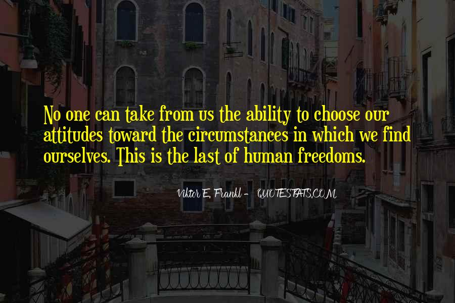 Quotes About Ability To Choose #1393777