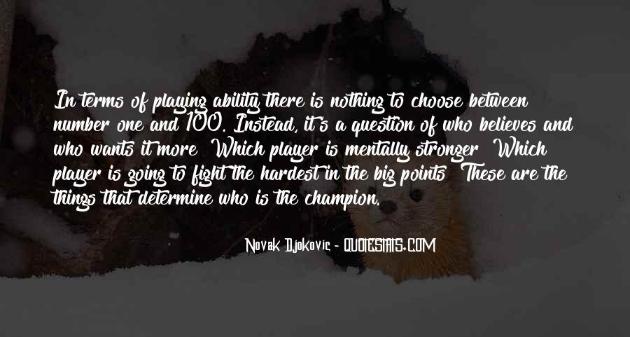 Quotes About Ability To Choose #1618326