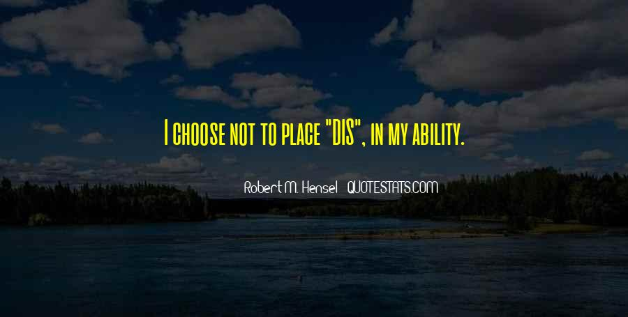Quotes About Ability To Choose #532833