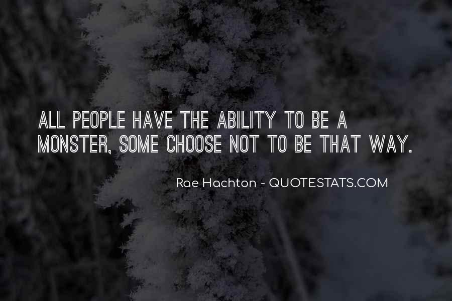 Quotes About Ability To Choose #572612