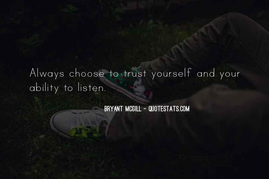 Quotes About Ability To Choose #73918