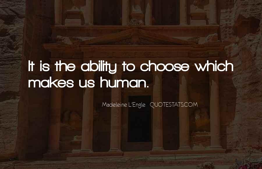 Quotes About Ability To Choose #948248