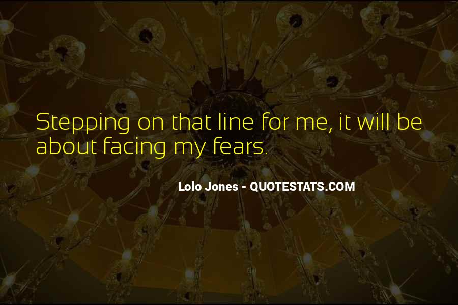 Quotes About Facing Fears #1245930