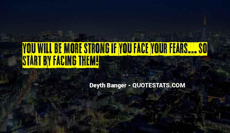 Quotes About Facing Fears #419612