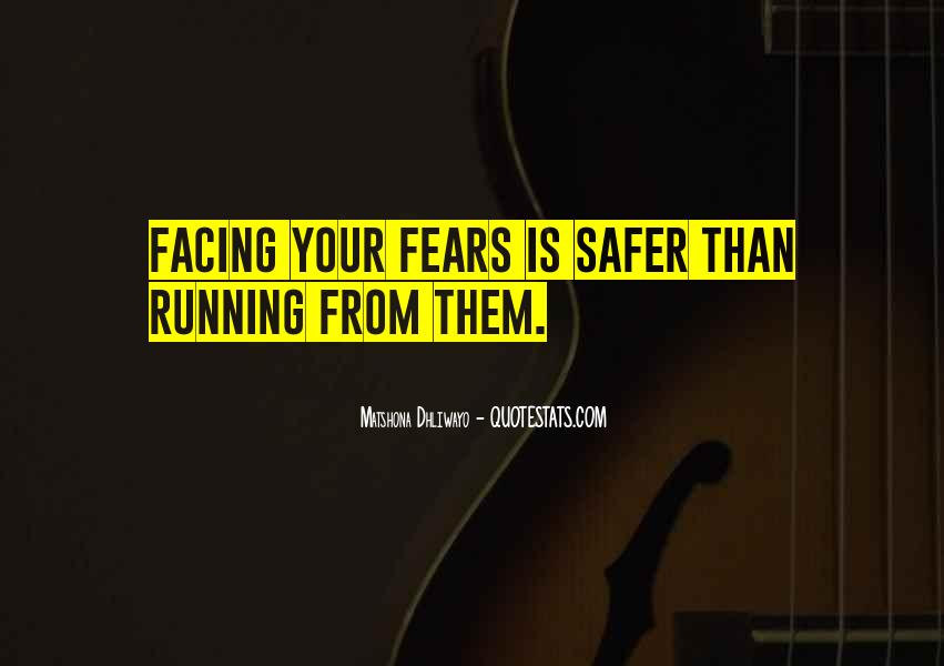 Quotes About Facing Fears #43352