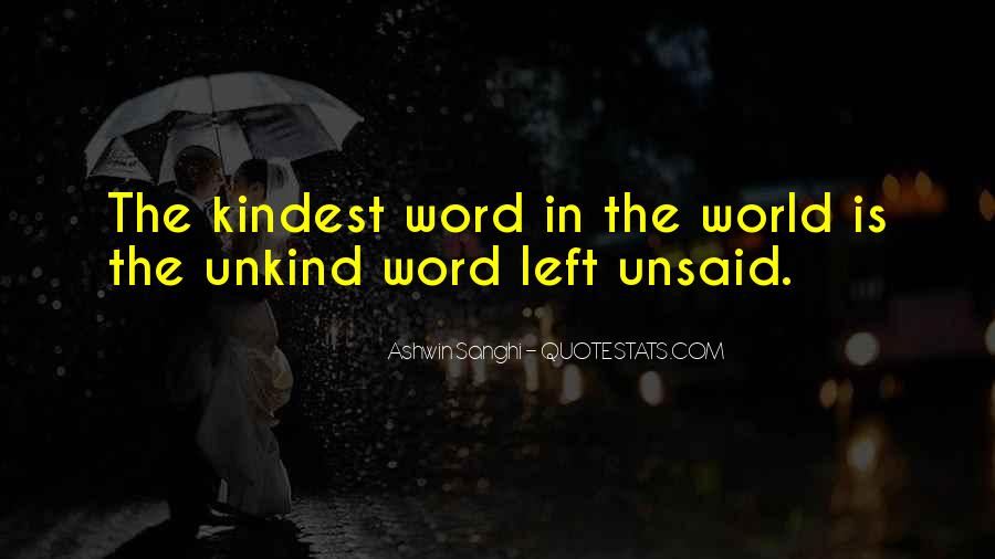 Quotes About Left Unsaid #1062189