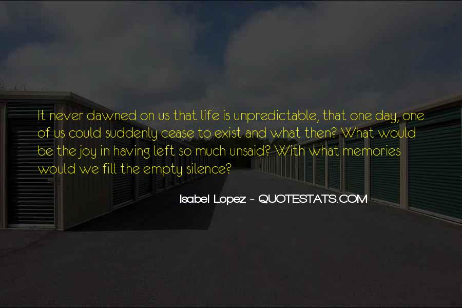 Quotes About Left Unsaid #1083367
