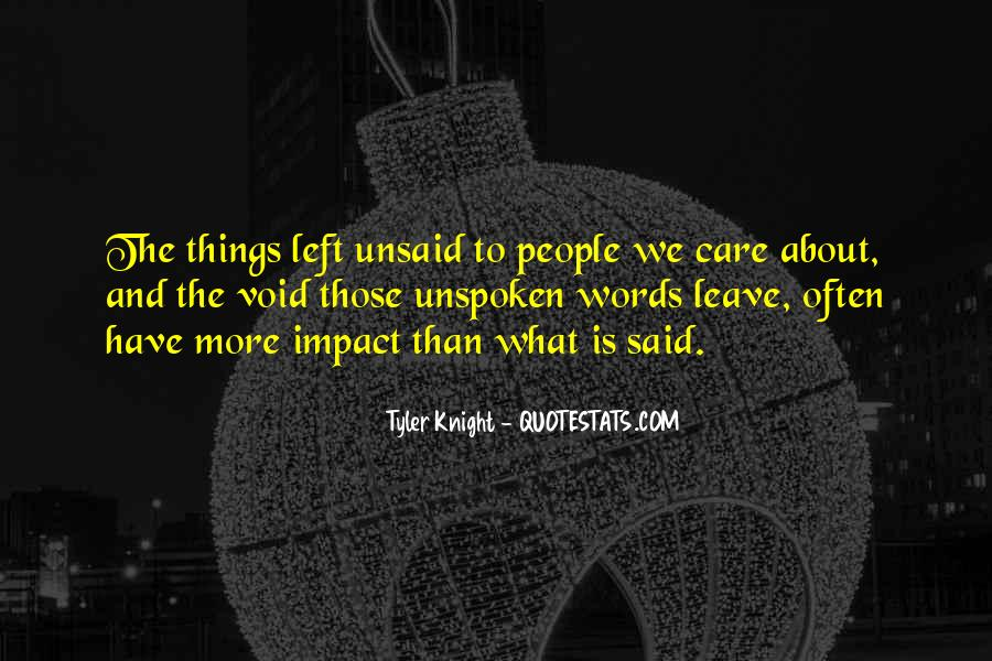 Quotes About Left Unsaid #1310773
